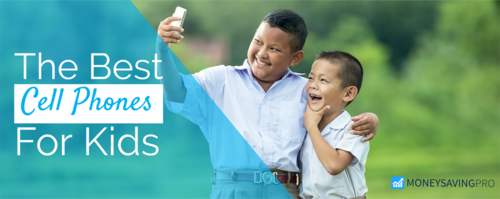 The Best Cell Phones for Kids
