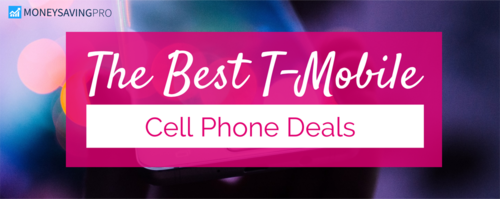 The Best T-Mobile Cell Phone Deals