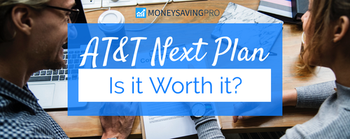 AT&T Next Plan: Is it Worth it?