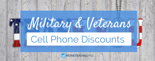 Military & Veterans Cell Phone Discounts
