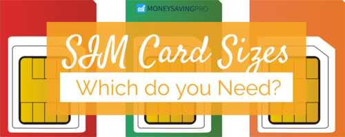 SIM Card Sizes - Which do you need?