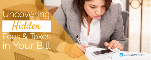Uncovering Hidden Fees & Taxes in Your Cell Phone Bill
