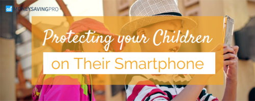 Protecting Your Children on Their Smartphone